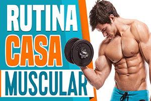 rutina de ejercicios para ganar masa muscular en casa